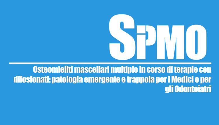 Osteomieliti Mascellari Multiple In Corso Di Terapie Con Difosfonati: Patologia Emergente E Trappola Per I Medici E Per Gli Odontoiatri