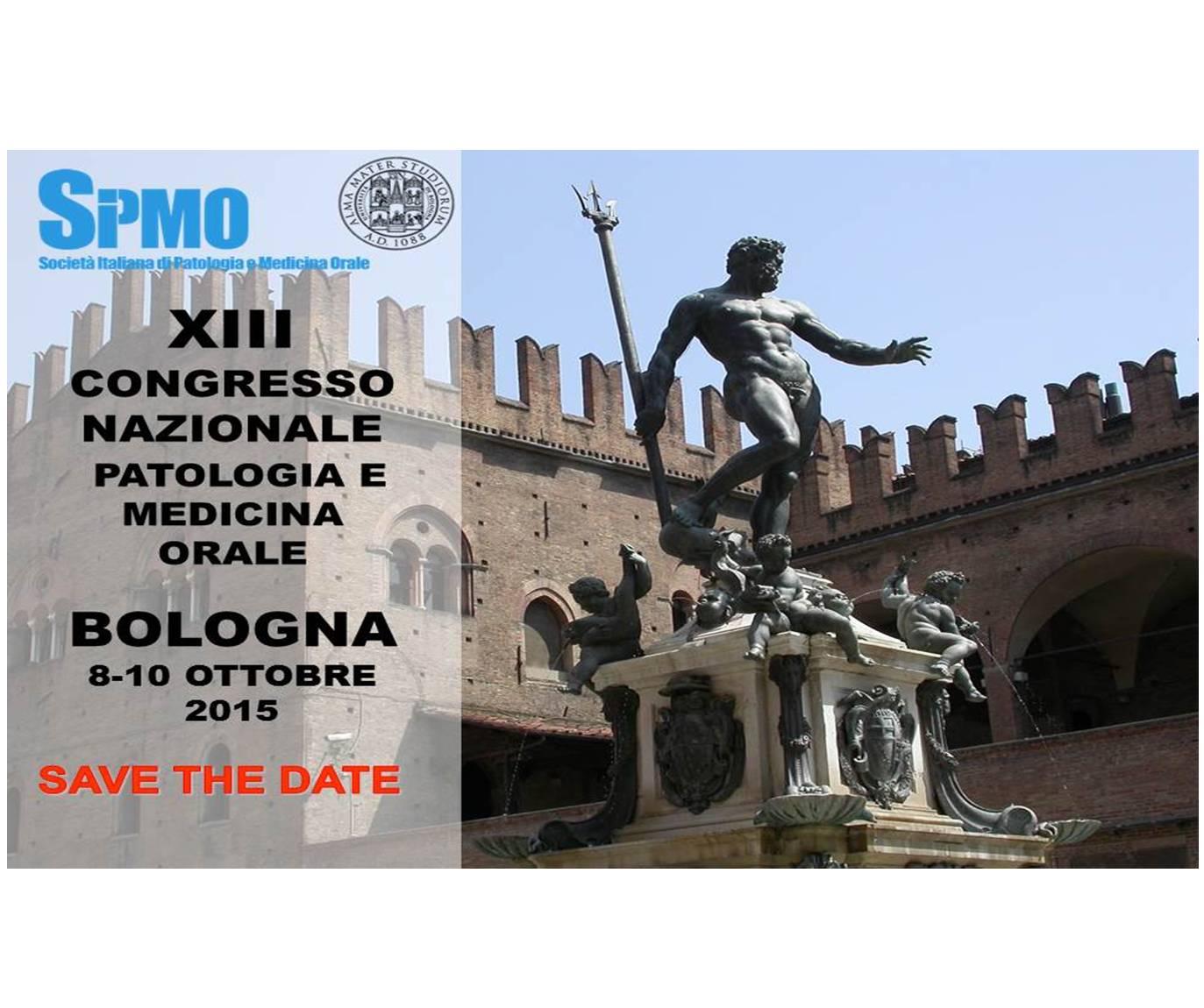 SAVE THE DATE! XIII Congresso Nazionale Patologia E Medicina Orale – BOLOGNA 8/10 Ottobre 2015